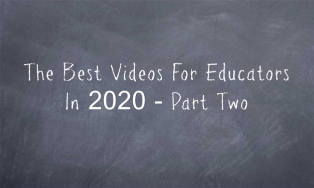 The Best Videos For Educators In 2020 – Part Two