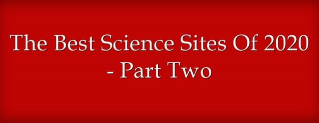 The Best Science Sites Of 2020 – Part Two