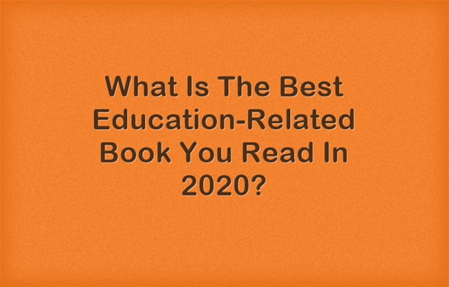 What Is The Best Education-Related Book You Read In 2020?