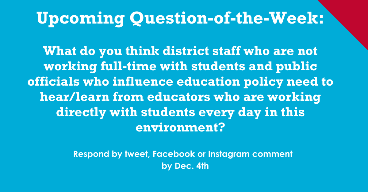 What Do You Think Central Office & Political Leaders Need To Hear From Teachers About This Year?