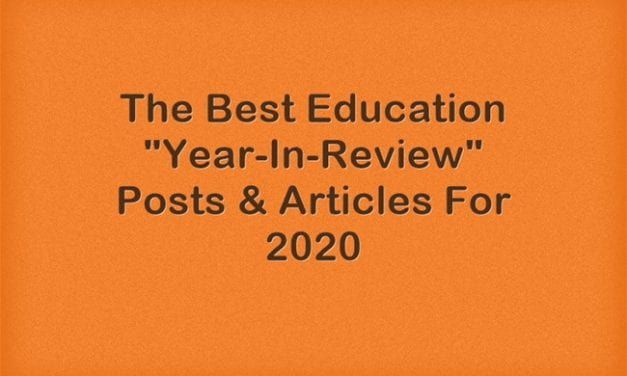 "The Best Education ""Year-In-Review"" Posts & Articles For 2020"