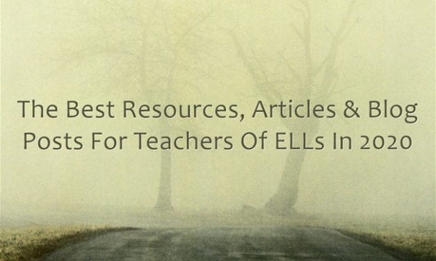 The Best Resources, Articles & Blog Posts For Teachers Of ELLs In 2020