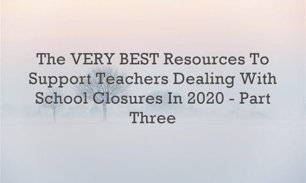 The VERY BEST Resources To Support Teachers Dealing With School Closures In 2020 – Part Three