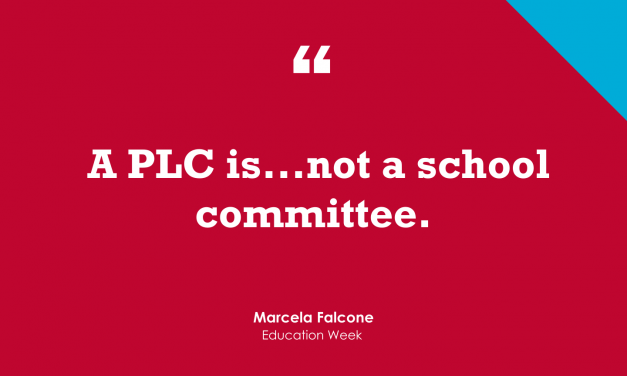"""""""'A Professional Learning Community Is Not a Faculty, Grade Level, or Department Meeting'"""""""