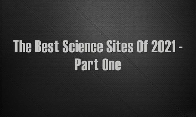 The Best Science Sites Of 2021 – Part One
