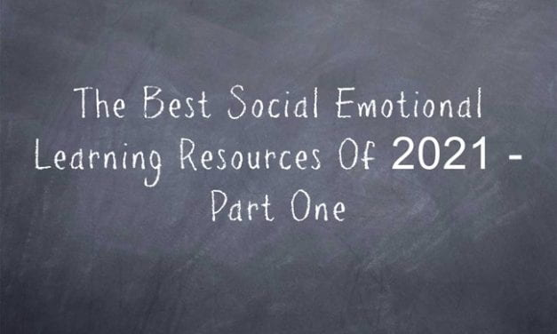 The Best Social Emotional Learning Resources Of 2021 – Part One