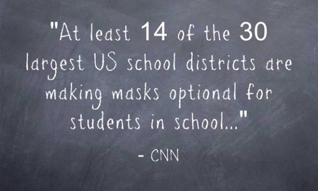 Statistic Of The Day: Many Districts Making Masks Optional – What Could Go Wrong?